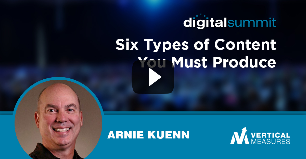 Six Types of Content You Must Produce – Arnie Kuenn