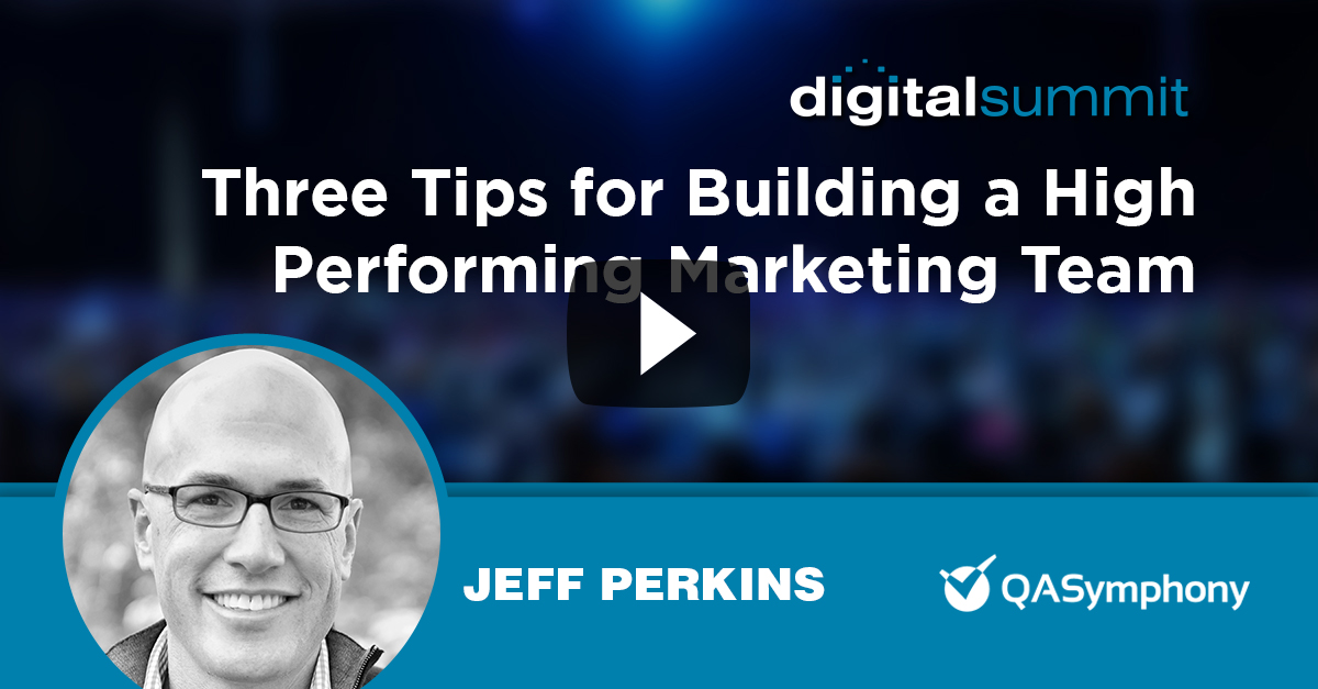 Three Tips for Building a High Performing Marketing Team – Jeff Perkins