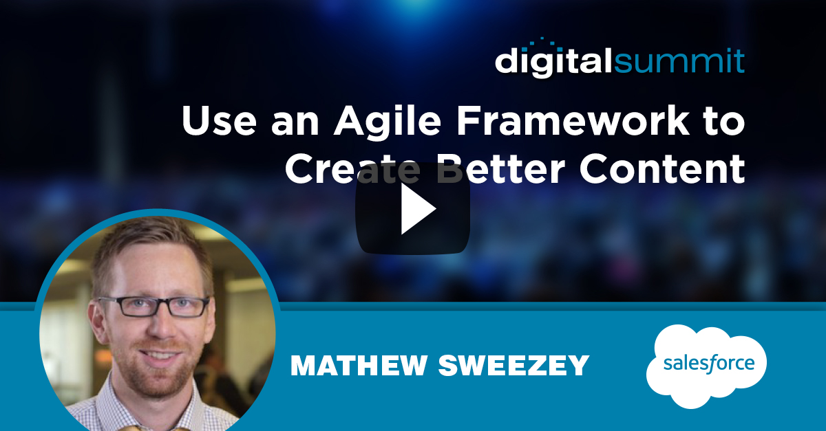 Use an Agile Framework to Create Better Content – Mathew Sweezey