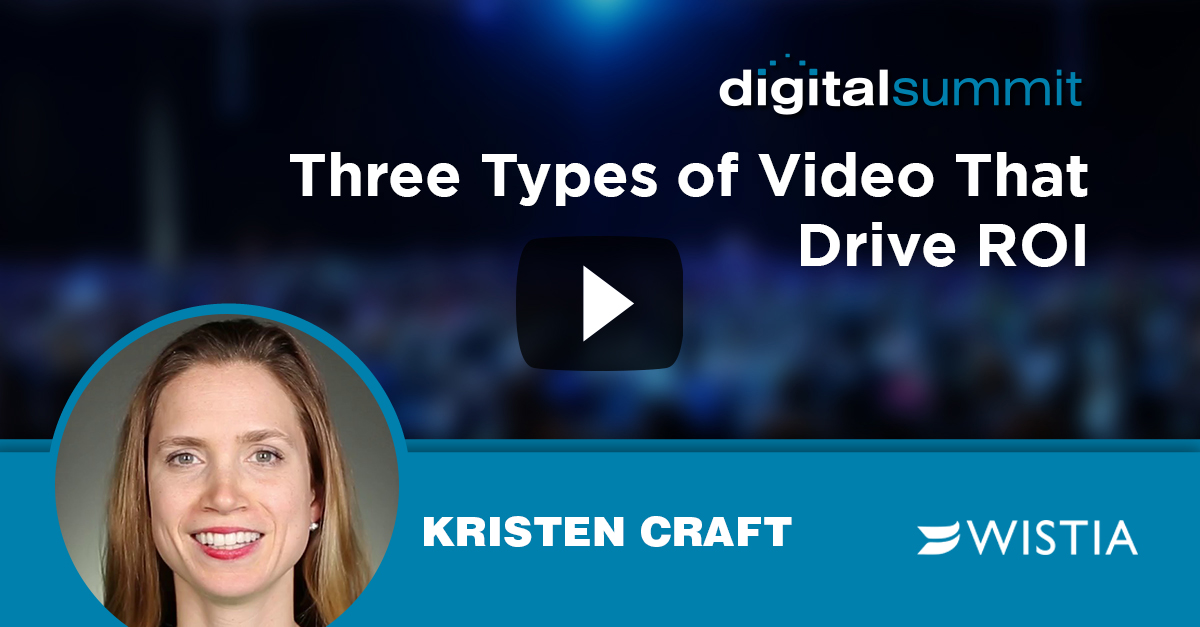 Three Types of Video That Drive ROI - Kristen Craft