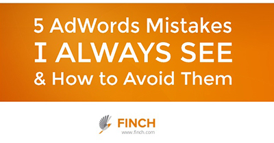 5 AdWords Mistakes I Always See & How to Avoid Them