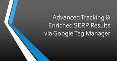 Advanced Tracking & Enriched SERP Results via Google Tag Manager