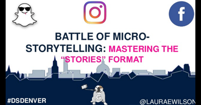 Battle of Micro-Storytelling: Winning With the 'Stories' Format
