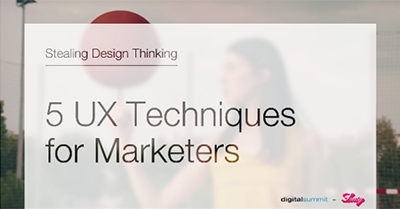 Stealing Design Thinking: Five UX Techniques for Marketers