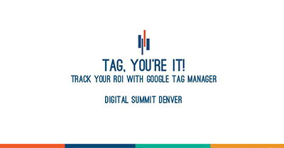 Tag, You're It! Track Your ROI with Google Tag Manager