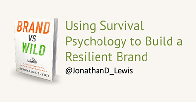 Using Survival Psychology to Build Resilience in Your Brand