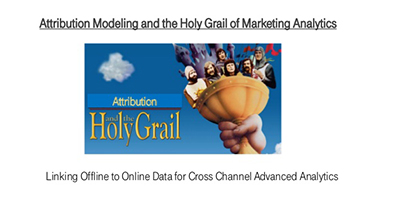 Attribution Modeling and the Holy Grail of Marketing Analytics