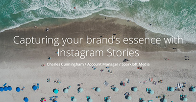 Capture the Essence of Your Brand Using Instagram Stories