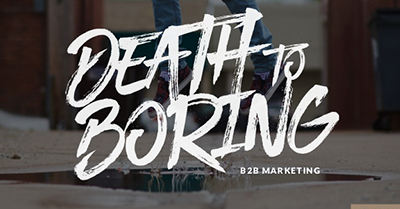 Death to Boring B2B Marketing: Driving Innovation with Design Thinking