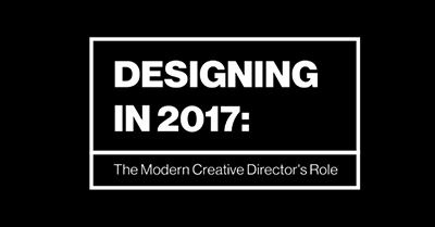 Designing in 2017: The Modern Creative Director's Role