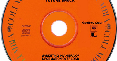 FUTURE SHOCK: Marketing in an Era of Information Overload