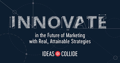 Innovate in the Future of Marketing with Real, Attainable Strategies