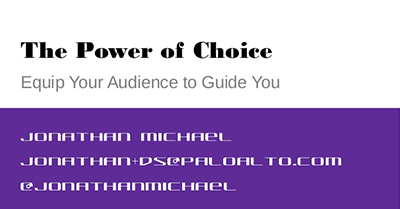 The Power of Choice: Equip Your Audience to Guide You