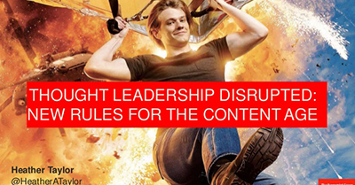 Thought Leadership Disrupted: New Rules for the Content Age
