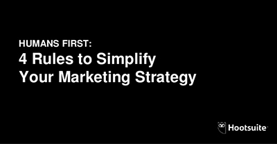 Humans First: 4 Rules to Simplify Your Marketing Strategy