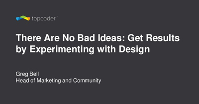 There Are No Bad Ideas: Get Results by Experimenting with Design