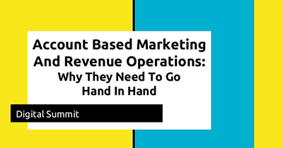 Account Based Marketing and Revenue Operations: Why They Need To Go Hand In Hand