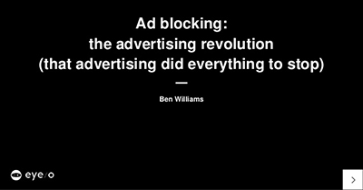 Ad Blocking: The Advertising Revolution (That Advertising Did Everything to Stop)