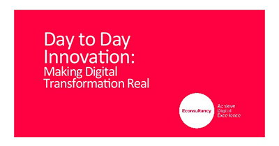 Day to Day Innovation: Making Digital Transformation Real