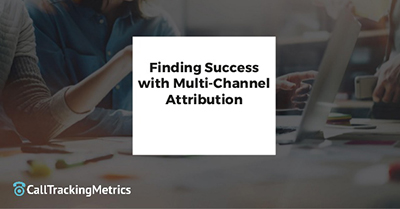 Finding Success with Multi-Channel Attribution