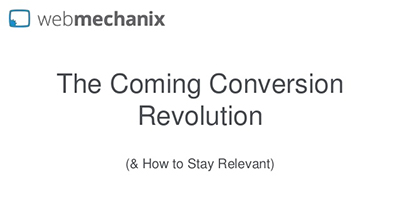 The Coming Conversion Revolution (& How to Stay Relevant)