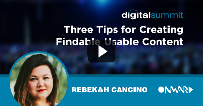 Three Tips for Creating Findable Usable Content - Rebekah Cancino