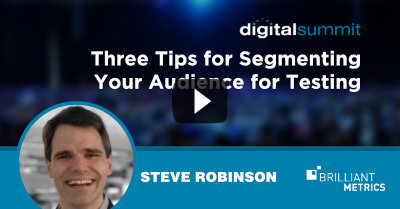 Three Tips for Segmenting Your Audience for Testing - Steve Robinson