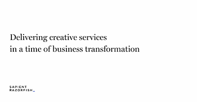 Delivering Creative Services in a time of Business Transformation
