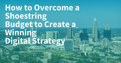 How to Overcome a Shoestring Marketing Budget to Create a Winning Digital Strategy