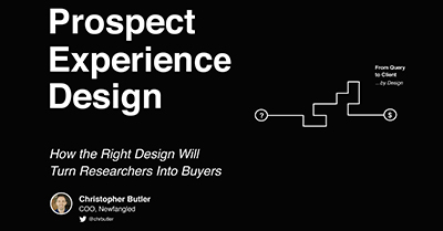 Prospect Experience Design: How the Right Design Will Turn Researchers Into Buyers