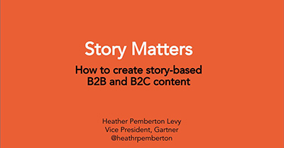 Story Matters: How to Create Story-Based B2B and B2C Content