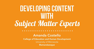 Developing Great Content with Your Subject Matter Experts