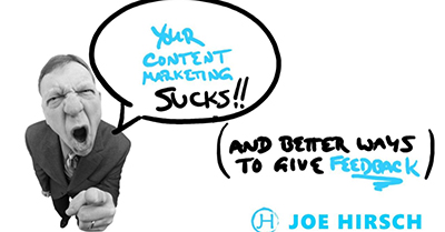Your Content Marketing Sucks (And Other Ways to Give Tough Feedback)