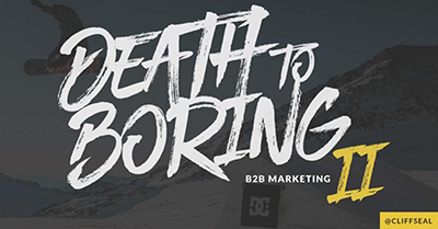 Death to Boring B2B Marketing: Jobs to Be Done