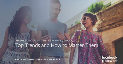 Mobile Video is the New Influencer: Top Trends & How to Master Them