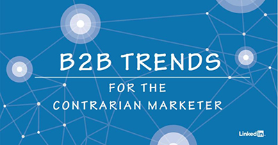 The Future Of B2B Marketing: Trends For The Contrarian Marketer