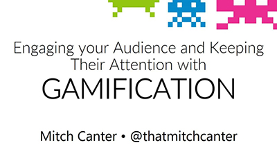 Engaging your Audience and Keeping Their Attention with Gamification