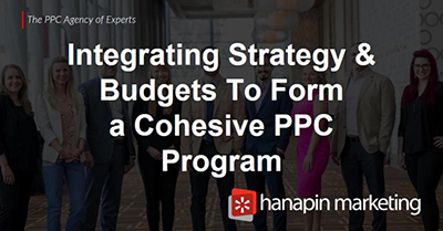 Integrating Strategy and Budgets to Form a Cohesive PPC Program
