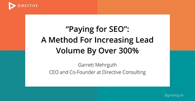 Paying for SEO: A Method For Increasing Lead Volume By Over 300%
