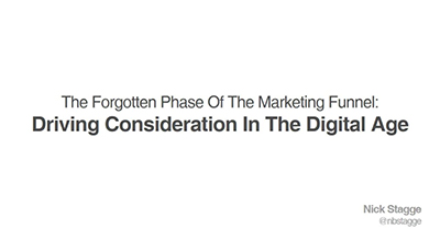 The Forgotten Phase of the Marketing Funnel: Driving Consideration in The Digital Age