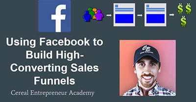 Using Facebook to Build High-Converting Sales Funnels for ANY Business