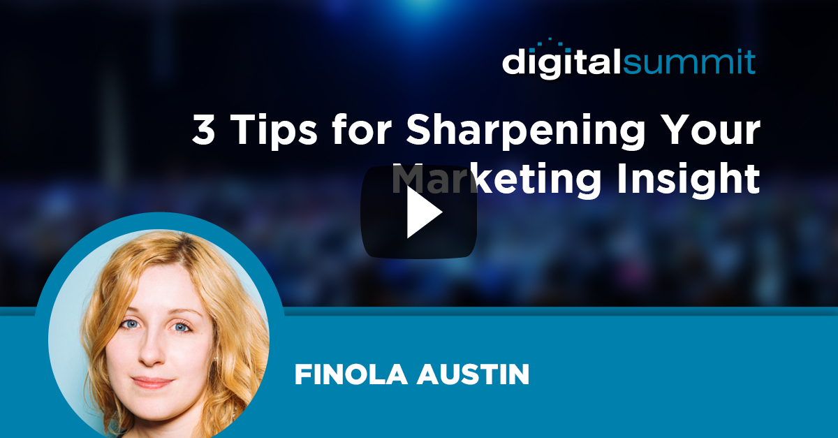 3 Tips for Sharpening Your Marketing Insight