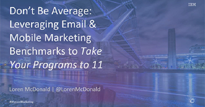 Don't Be Average: Leveraging Email & Mobile Marketing Benchmarks to Take Your Programs to 11