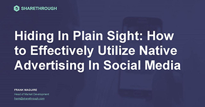 Hiding In Plain Sight: How to Effectively Utilize Social Media Ads as Native Advertising