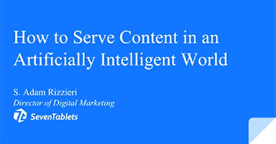 How To Serve Intelligent Content in an Artificially Intelligent World