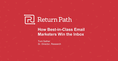 How Best-in-Class Email Marketers Win the Inbox