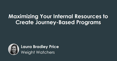 Maximizing Your Internal Resources to Create Journey-Based Programs