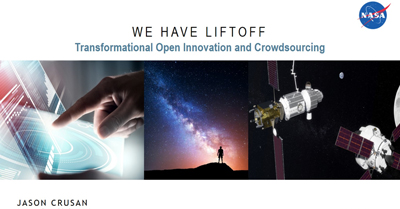 We Have Liftoff: Transformational Open Innovation and Crowdsourcing