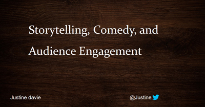 Audience Engagement Through Storytelling and Comedy