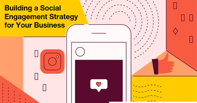 Building a Social Engagement Strategy That Works for your Business